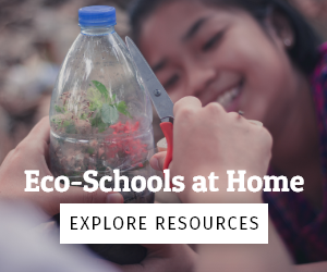 Eco-Schools at Home Explore Resources