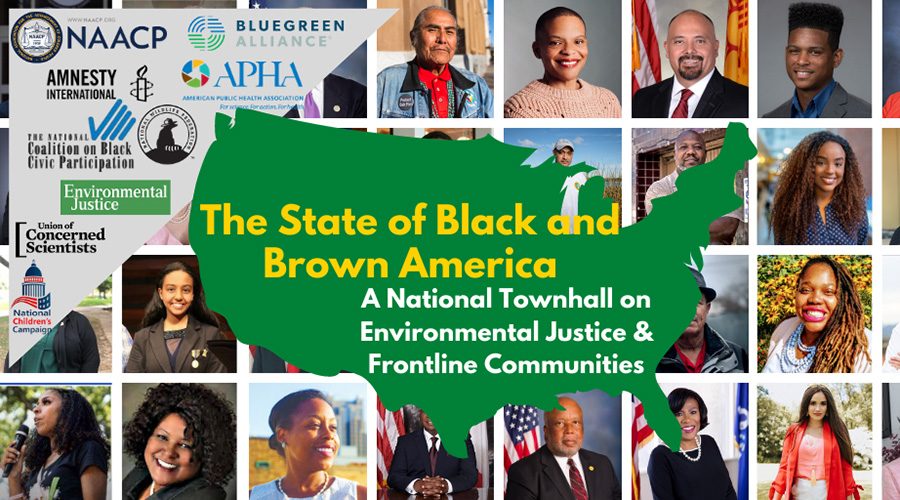 The State of Black and Brown America: A National Townhall on Environmental Justice & Frontline Communities