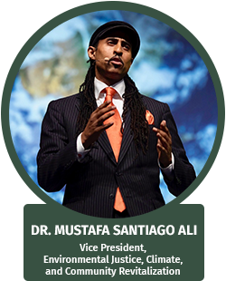 Mustafa Santiago Ali, Vice President, Environmental Justice, Climate, and Community Revitalization