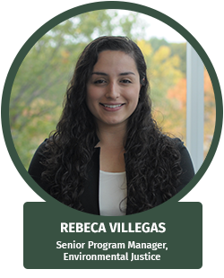 Rebeca Villegas, Senior Program Manager, Environmental Justice