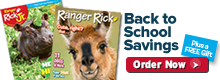Back to School Savings on Ranger Rick Magazines Order Now